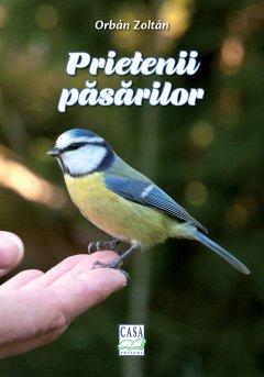 Carte: Prietenii pasarilor - autor Orban Zoltan
