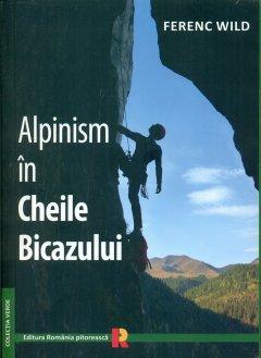 Carte: Alpinism in Cheile Bicazului - autor Ferenc Wild