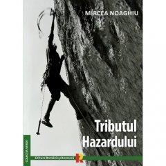 Carte: Tributul Hazardului - autor Mircea Noaghiu