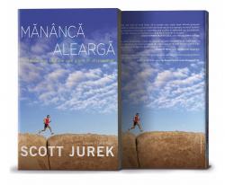 Carte: Mananca si alearga - autor Scott Jurek
