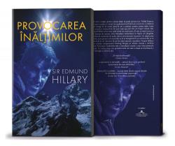 Carte: Provocarea inaltimilor - autor Edmund Hillary