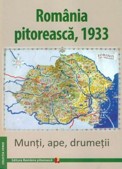 Carte: Romania Pitoreasca 1933, Munti, ape, drumetii