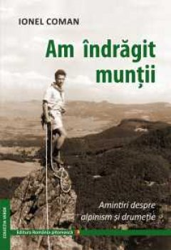 Carte: Am intragit muntii, autor: Ionel Coman