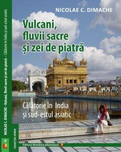 Carte: Vulcani, fluvii sacre si zei de piatra, autor: Nicolae C. Dimache