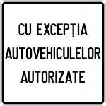 Cu excepția autovehiculelor autorizate